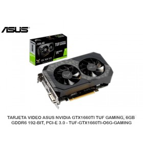 TARJETA VIDEO ASUS NVIDIA GTX1660TI TUF GAMING, 6GB GDDR6 192-BIT, PCI-E 3.0 - TUF-GTX1660TI-O6G-GAMING