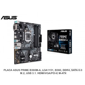 PLACA ASUS PRIME B360M-A, LGA1151, B360, DDR4, SATA 6.0, M.2, USB 3.1. HDMI/VGA/PCI-E M-ATX