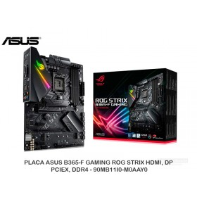 PLACA ASUS B365-F GAMING ROG STRIX HMDI, DP, PCIEX, DDR4 - 90MB11I0-M0AAY0