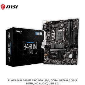 PLACA MSI B460M PRO LGA1200, DDR4, SATA 6.0 GB/S, HDMI, HD AUDIO, USB 3.2.